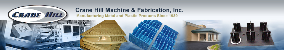Crane Hill Machine & Fabrication, Inc. | Manufacturing Metal and Plastic Products Since 1989